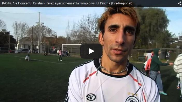 """K-City: Ale Ponce """"El Cristian Pérez ayacuchense"""" la rompió vs. El Pincha (Pre-Regional)"""